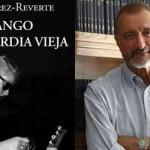 El tango de la guardia vieja (Arturo Pérez Reverte)